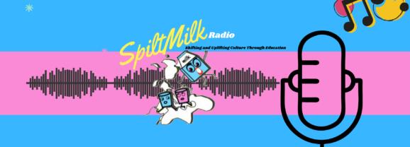 SpiltMilk Radio Mondays at 7pm